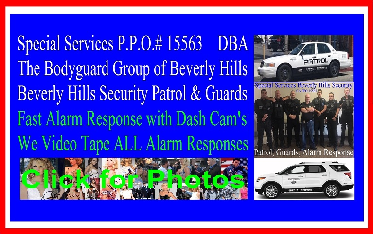 Beverly HIlls Security Patrol, sst 15563 dba Beverly Hills Alarm Responce security guards for hire, the bodyguard group of beverly hills, CA, 90210
