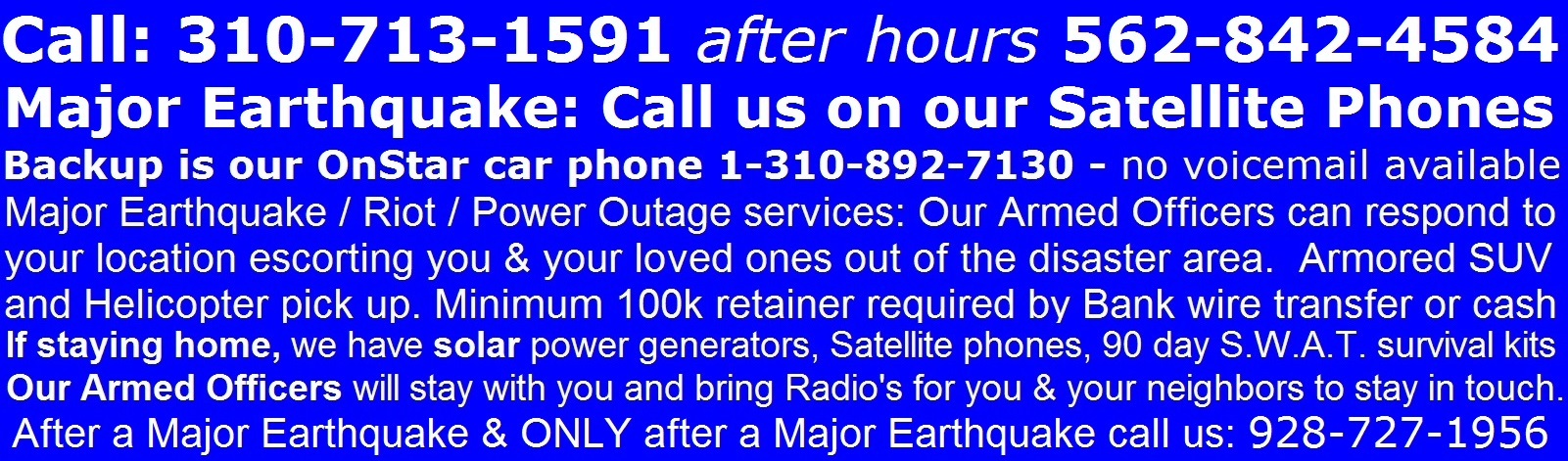 After a Major Earthquake & ONLY after a Major Earthquake call us: 928-727-1956