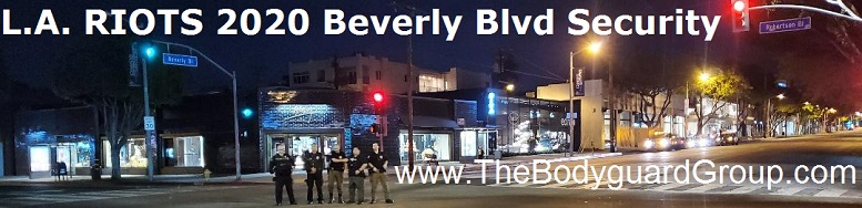L.A. RIOTS 2020 The Bodyguard Group of Beverly HIlls and SST PPO 15563 Team 4