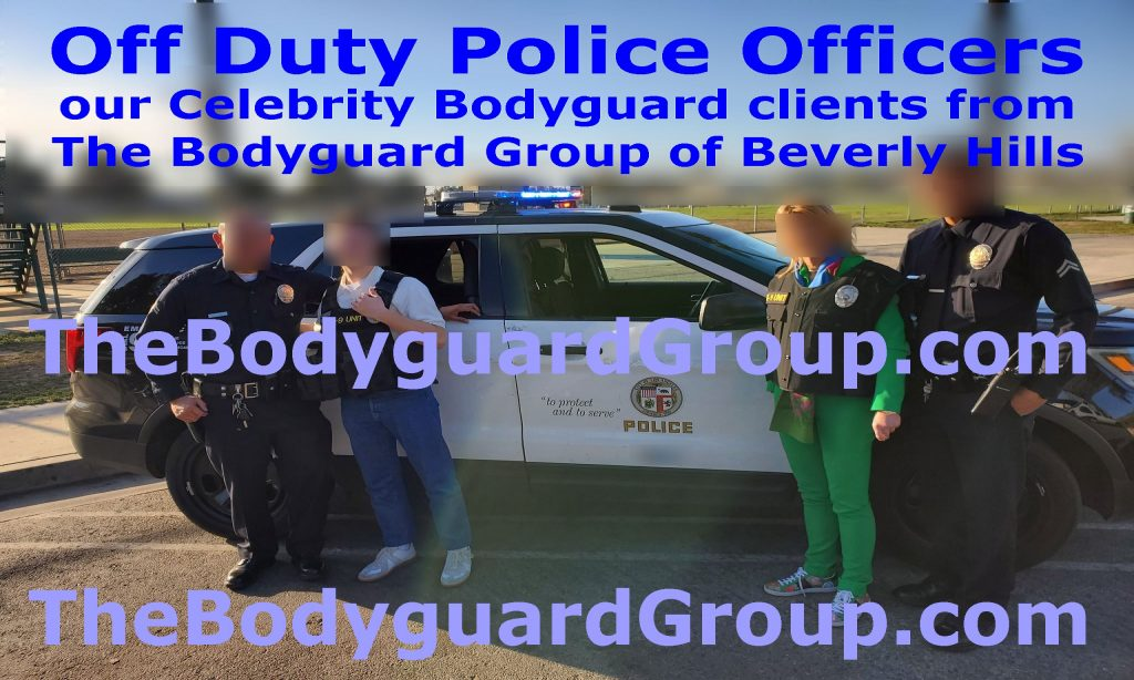 Beverly Hills security by off duty POLICE The Bodyguard group of Beverly Hills security 90210 off duty Police security bodyguards, off duty police celebrity bodyguards